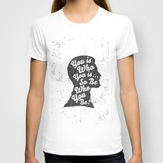 You is who you is... So be who you be! T-shirt by Mike Brennan - $22.00