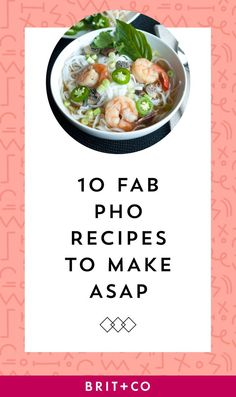 Bookmark this to make an assortment of Pho recipes.