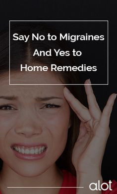 Say no to migraines and YES to home remedies!
