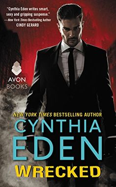 4.5 Stars Romantic Suspense Wrecked by Cynthia Eden: Review https://thebookdisciple.com/wrecked-by-cynthia-eden-review/