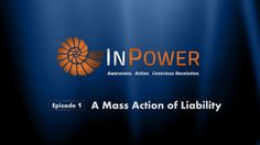 InPower Episode #1: A Mass Action of Liability (2017) This content is blowing me away. I think it can be applied to most of the corporatocracy problems of the planet. Still investigating. https://youtu.be/NtIYFCjUTSo --- InPower Episode #2: Notice of Liability Walkthrough (2017)  https://vimeo.com/234669328