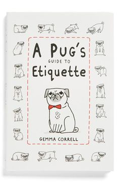 'A Pug's Guide to Etiquette' Book available at #Nordstrom