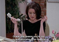 Will & Grace Single Ladies, Single Women, Karen Walker Quotes, Grace Quotes, Will And Grace, Bad Romance, Comedy Tv, Tv Show Quotes, Razzle Dazzle