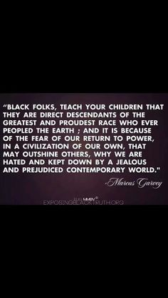 This is more than a fad or modern day revolution. If Marcus Garvey knew this all those years ago then what was it in his day? Marcus Garvey Quotes, By Any Means Necessary, Black Quotes, Black History Facts, Black Pride, Thing 1, African American History, My Black Is Beautiful, Beautiful People