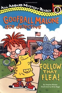 Goofball Malone Ace Detective: Follow That Flea!: All Aboard Mystery Reader Station Stop 3 (All Aboard Reading) by Stephen Mooser