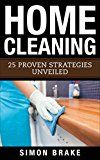 Free Kindle Book -   Home Cleaning: 25 Proven Strategies Unveiled (Interior Design, Home Organizing, Home Cleaning, Home Living, Home Construction, Home Design Book 4) Check more at http://www.free-kindle-books-4u.com/crafts-hobbies-homefree-home-cleaning-25-proven-strategies-unveiled-interior-design-home-organizing-home-cleaning-home-living-home-construction-home-design-book-4/