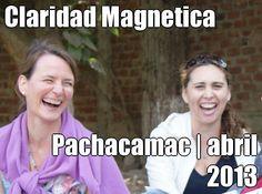 Claridad Magnetica Pachacamac | abril 2013 http://radicalforgiveness.wordpress.com/2013/01/25/claridad-magnetica-10-y-14-de-abril-en-lima/