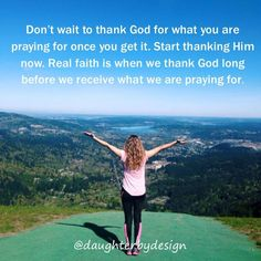 """When you thank God after He gives you something, that's gratitude. When you thank Him in advance, that's called faith. Faith is not believing God can do something. Faith is not hoping He will do something. Faith is thanking God in advance for what you know He will do for you."" -Pastor Rick Warren"