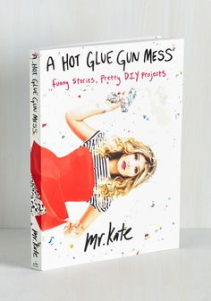 A Hot Glue Gun Mess