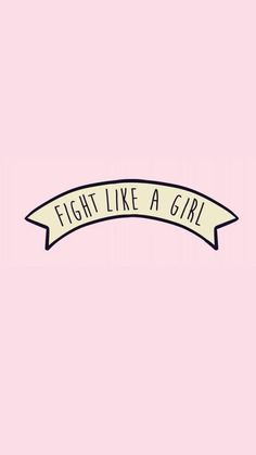 fight-like-a-girl-wallpaper – Pinapes Tumblr Wallpaper, Screen Wallpaper, Wallpaper Quotes, Wallpaper Backgrounds, Iphone Wallpaper, White Wallpaper, Wallpaper Fofos, Image Citation, Feminist Art