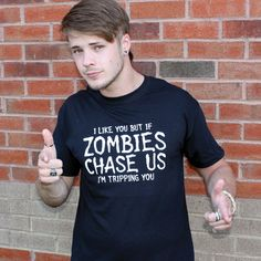 I LIKE YOU BUT IF ZOMBIES CHASE US, I'M TRIPPING YOU T SHIRT(WHITE INK)