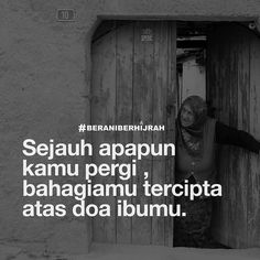 Doa ibu selalu mendampingimu di mana pun km berada :') New Quotes, Family Quotes, Quotes To Live By, Love Quotes, Simple Quotes, Islamic Inspirational Quotes, Islamic Quotes, Lesson Learned Quotes, Muslim Quotes