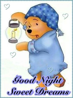 Winnie the Pooh Good Night Greetings, Good Night Messages, Good Night Wishes, Good Night Sweet Dreams, Cute Winnie The Pooh, Winne The Pooh, Winnie The Pooh Quotes, Winnie The Pooh Pictures, Walt Disney