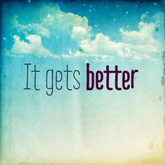 "Tattoo Ideas & Inspiration | Quotes & Sayings | ""It gets better"""
