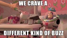 We crave a different kind of buzz lol toy story buzz light year Toy Story, Lol, I Love To Laugh, Disney Love, Funny Disney, Disney Stuff, Walt Disney, Laughing So Hard, Just For Laughs