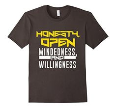 Men's Honesty Open Mindedness Willingness Shirt Celebrate... http://www.amazon.com/dp/B01D9L18MA/ref=cm_sw_r_pi_dp_Zpkixb0AS9640 The HOW of the program. Honesty, open mindedness and willlingness. With these we grow, and we cannot be stopped. This shirt is for those who know. This t shirt can be worn everywhere without breaking anonymity.
