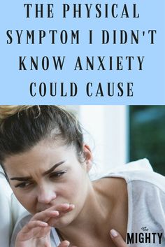 The Physical Symptom I Didn't Know Anxiety Could Cause