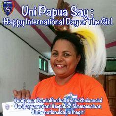 Uni Papua Say : Happy International Day Of The Girl, Oct 11 www.unipapua.net
