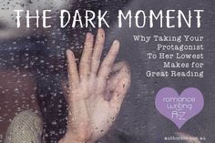D for Dark Moment – Romance Writing from A to Z No matter if you're a plotter, a pantser or a whatever-the-hell-I-want-to-write-liker, there's one moment in your protagonist's journey that resonates with your readers most…