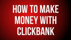 Make Money With Clickbank In 2014 - The EASIEST Way