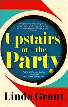 Upstairs at the Party: Amazon.co.uk: Linda Grant: 9781844087518: Books