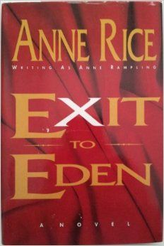 Exit to Eden-A Novel: Anne (Anne Rice) Rampling, Mel Odom: 9781125755365: Amazon.com: Books