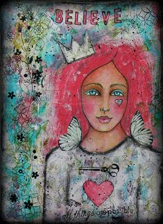 New art journal page. Believe all things are possible by Shonna Bucaroff.