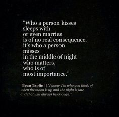 Who is it that you miss in the darkness of the night?
