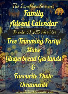 Advent Eve - Our First Advent Calendar Post: Tree Trimming Party Make Gingerbread Garlands and Favourite Photo Ornaments