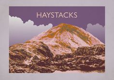 Haystacks - The Lake District National Park Original graphic poster art designed in The Northern Line studio in Ulverston, Cumbria. We ship worldwide.