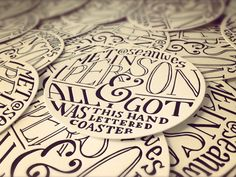 Artist: Sean Wes ~ I Met Sean Wes in Person & all I got was this hand Lettered Coaster – Letterpress ~ Brilliant!