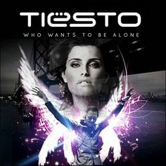 Tiësto feat. Nelly Furtado - Who Wants To Be Alone