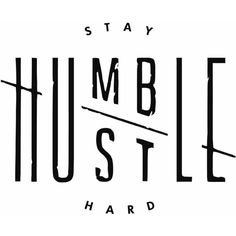 Amazon.com: Stay Humble/Hustle Hard Motivation Home Decal Wall Art... (16 AUD) ❤ liked on Polyvore featuring home, home decor, sewing home decor, black home decor and inspirational home decor