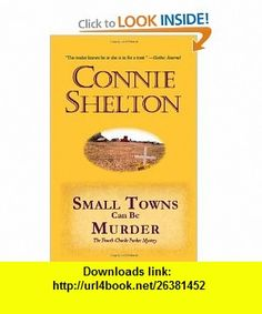 Small Towns Can Be Murder The Fourth Charlie Parker Mystery (Charlie Parker Mysteries) (9781453664216) Connie Shelton , ISBN-10: 1453664211  , ISBN-13: 978-1453664216 ,  , tutorials , pdf , ebook , torrent , downloads , rapidshare , filesonic , hotfile , megaupload , fileserve