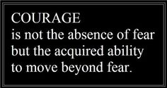 awsome quotes on courage day Quotes comments is not the absence