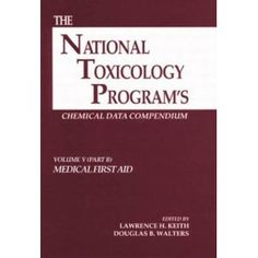 The National Toxicology Program's Chemical Data Compendium, Volume V. This Compendium provides a vast amount of information about potentially toxic chemicals to regulatory and research agencies, consultants, academics, and libraries.