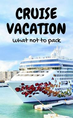 What not to pack for cruise vacation. Cruise tips for first time cruise. carnival, royal caribbean, disney, ncl. what to pack for a cruise packing list on a budget. what to wear on a cruise. caribbean cruises.
