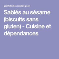 Sablés au sésame (biscuits sans gluten) - Cuisine et dépendances