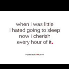 ha i specifically remember saying that I hate nighttime!