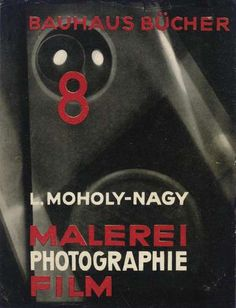 """Book cover for Laszlo Moholy-Nagy """"Malerei Photografie Film --Painting Photography Film."""