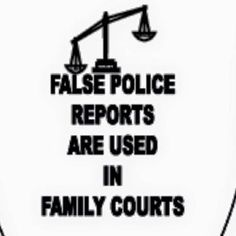 False Police reports in Family Court & 2015 False Accusations Quotes, Accusation Quotes, Child Protective Services, Family Court, Police Report, Child Custody, Awareness Campaign, Thing 1, Human Emotions