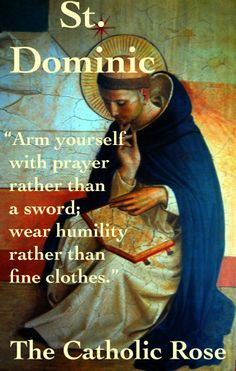 """August St Dominic The most potent weapons for victory in the most significant warfare - prayer and humility! """"Faith in the Line of Duty - Victory Cord! Catholic Religion, Catholic Quotes, Catholic Prayers, Catholic Saints, Religious Quotes, Roman Catholic, Novena Prayers, Catholic Art, Patron Saints"""