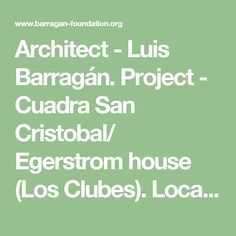 Architect - Luis Barragán. Project - Cuadra San Cristobal/ Egerstrom house (Los Clubes). Location- Atizapán de Zaragoza, Mexico City. Date- 1964-1969