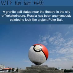 Granite ball in Russia is painted like a poke ball - WTF fun facts