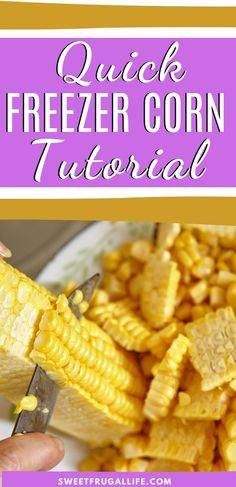 Easy freezer corn tutorial. How to freeze fresh corn. How to freeze corn off the cob. How to make freezer corn. Frugal living tips. Frugal living ideas. Frugal garden tips. How to preserve corn. Garden corn recipes. How to freeze corn from the garden. What to do with garden corn.