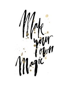 Make Your Own Magic Handwritten Handlettered Interior Calligraphic Black White…