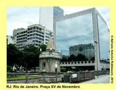 RIO DE JANEIRO: Praça XV de Novembro