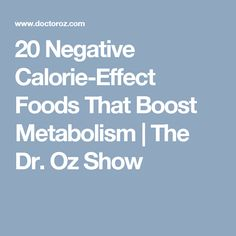 20 Negative Calorie-Effect Foods That Boost Metabolism | The Dr. Oz Show