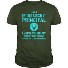Retired Assistant Principal I Solve Problem Job Title Shirts