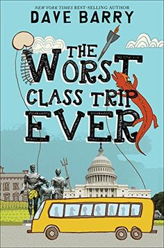 Buy The Worst Class Trip Ever by Dave Barry at Mighty Ape NZ. In this hilarious novel, written in the voice of eighth-grader Wyatt Palmer, Dave Barry takes us on a class trip to Washington, DC. Wyatt, his best fr. Summer Reading Lists, Kids Reading, Reading Tips, 7th Grade Reading List, Funny Books For Kids, Eighth Grade, Seventh Grade, Fourth Grade, Wimpy Kid